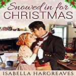 Snowed In for Christmas | Isabella Hargreaves