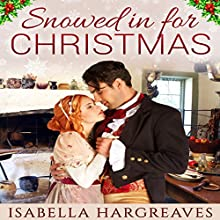 Snowed In for Christmas Audiobook by Isabella Hargreaves Narrated by Katy Topping