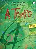 Chantal Boulay: A Tempo - Partie Ecrite - Volume 1. Partitions pour Tous Les Instruments