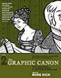 """The Graphic Canon, Vol. 2: From """"Kubla Khan"""" to the Bronte Sisters to The Picture of Dorian Gray (The Graphic Canon Series)"""