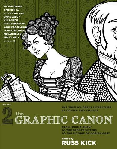 "The Graphic Canon, Vol. 2: From ""Kubla Khan"" to the Bronte Sisters to The Picture of Doria"