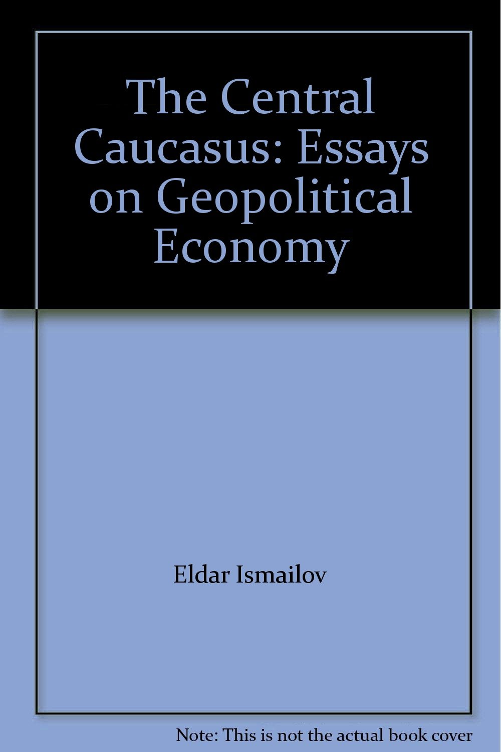 Download The Central Caucasus: Essays on Geopolitical Economy PDF