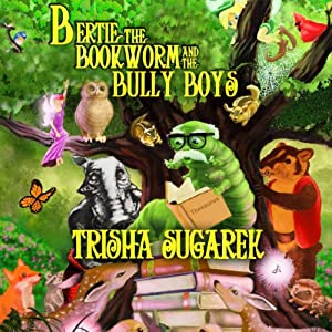 Bertie, the Bookworm and the Bully Boys Audiobook
