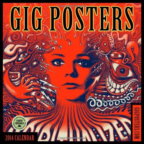 Gig Posters: Rock Art for the 21st Century 2014 Wall Calendar