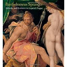 Bartholomeus Spranger: Splendor and Eroticism in Imperial Prague