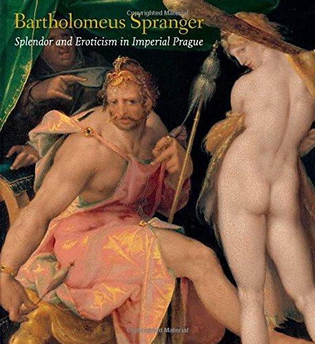 Bartholomeus Spranger: Splendor and Eroticism in Imperial Prague (Metropolitan Museum of Art (Hardcover))