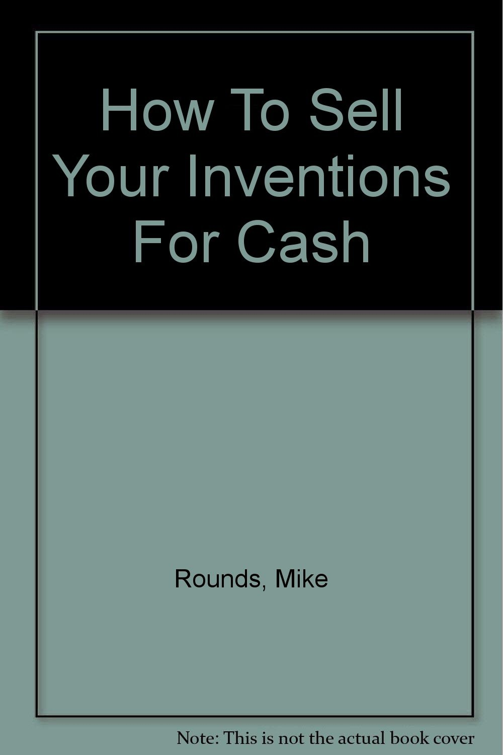 How To Sell Your Inventions For Cash pdf
