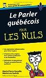 Le parler québécois Guide de conversation Pour les nuls