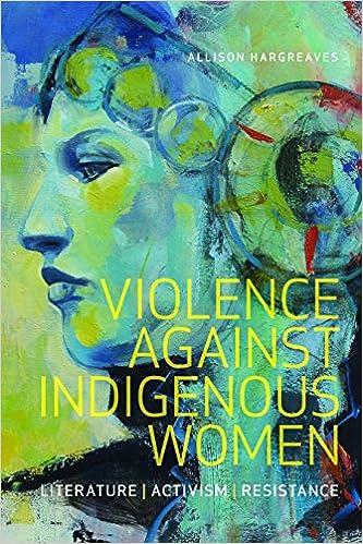 `NEW` Violence Against Indigenous Women: Literature, Activism, Resistance (Indigenous Studies). familias CONSTANT Profesor Illinois champion Canada clases Reserve