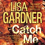 Catch Me: D.D. Warren, Book 6 | Lisa Gardner