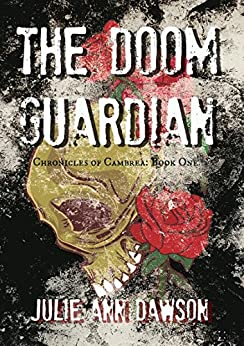 The Doom Guardian: Chronicles of Cambrea: Book One by [Dawson, Julie Ann]