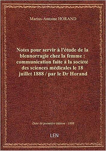 Amazon.fr - Notes pour servir à l'étude de la blennorragie chez la ...