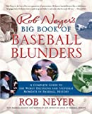 img - for Rob Neyer's Big Book of Baseball Blunders: A Complete Guide to the Worst Decisions and Stupidest Moments in Baseball History book / textbook / text book