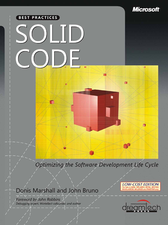 Solid Code: Optimizing The Software Development Life Cycle: Amazon.co.uk:  John Bruno Donis Marshall: 9789350041468: Books