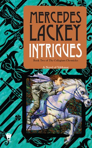 Intrigues  Book Two Of The Collegium Chronicles  A Valdemar Novel