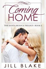 Coming Home (The Santa Monica Trilogy Book 2) Kindle Edition