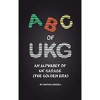 ABC of UKG: An Alphabet of UK Garage (the Golden Era)