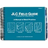 JLC Field Guide to Residential Construction, Volume 1: A Manual of Best Practice