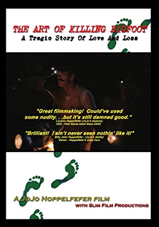Amazon com: THE ART OF KILLING BIGFOOT: A Tragic Story Of Love And