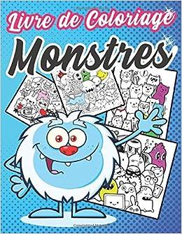 Amazon Fr Livre De Coloriage Monstres Plus De 40 Monstres A Colorier Des Monstres Fantastiques Et Mignon Ideal Cadeau Pour Enfants Et Adultes Cute Monster World Happy Livres