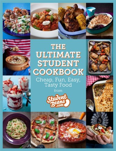 The Ultimate Student Cookbook: Cheap, Fun, Easy, Tasty Food by studentbeans.com