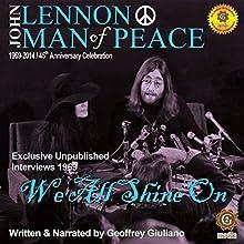 John Lennon Man of Peace, Part 4: We All Shine On Speech by Geoffrey Giuliano Narrated by Geoffrey Giuliano