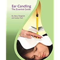 Ear Candling - The Essential Guide: Ear Candling - The Essential Guide:This text...