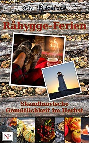 Råhygge-Ferien: Skandinavische Gemütlichkeit im Herbst (Skandinavische Hygge-Geschichten 2) (German Edition) by Liv Björklund