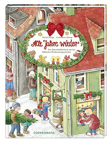 Alle Jahre wieder: Ein Adventsbilderbuch mit der biblischen Weihnachtsgeschichte (Bilder- und Vorlesebücher)