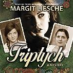 Triptych: A Mystery | Margit Liesche