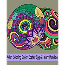 Adult Coloring Book : Easter Egg & Heart Mandala: Mandala coloring book for adults