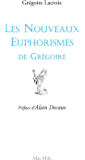 Les nouveaux euphorismes de Grégoire: Humour