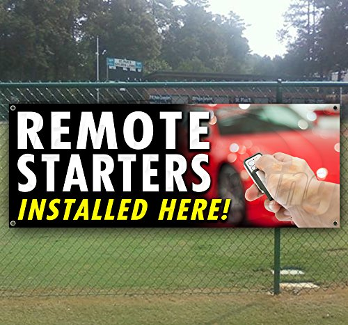 REMOTE STARTERS INSTALLED HERE! 13 oz heavy duty vinyl banner with grommets (many sizes available)