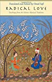 Radical Love: Teachings from the Islamic Mystical Tradition