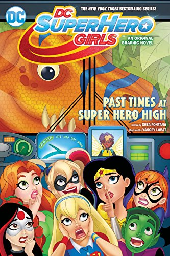 DC Super Hero Girls: Past Times at Super Hero High - Dc Entertainment Comic Books