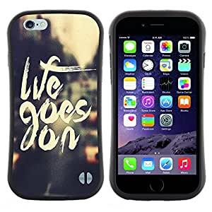 Pulsar iFace Series Tpu silicona Carcasa Funda Case para Apple iPhone 6 / 6S (4.7 INCH) , Life Goes On Cita positiva motivación""