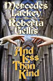 And Less Than Kind, Mercedes Lackey and Roberta Gellis, 1439132844
