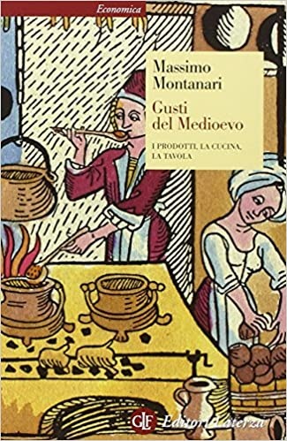 Massimo Montanari – Gusti del Medioevo (2014)