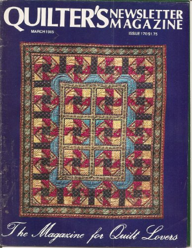 - {Quilting} Quilter's Newsletter Magazine: the Magazine for Quilt Lovers {Volume 16, Number 3, Issue 170, March 1985}