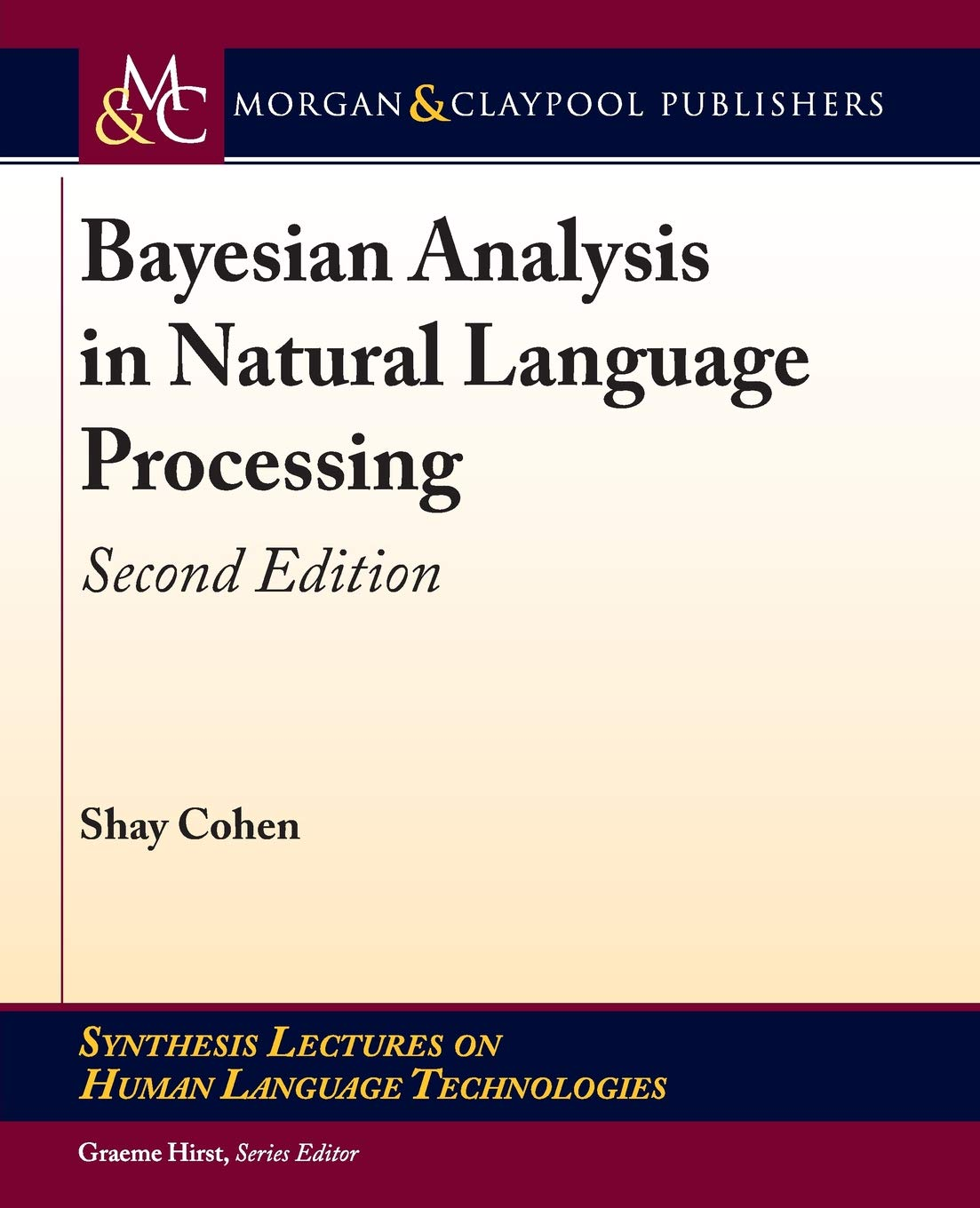 Bayesian Analysis in Natural Language Processing: Second Edition (Synthesis Lectures on Human Language Technologies Band 41)