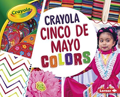 Crayola: Cinco de Mayo Colors (Crayola Holiday Colors)