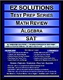 EZ Solutions - Test Prep Series - Math Review - Algebra - SAT, Punit Raja SuryaChandra, 1605621722