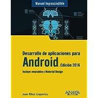 Desarrollo de aplicaciones para Android. Edición 2016 (Manuales Imprescindibles)