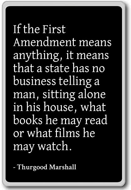 Thurgood Marshall Quotes | Amazon Com If The First Amendment Means Anything It Thurgood