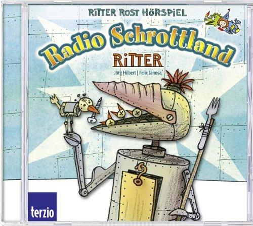 Ritter Rost präsentiert Radio Schrottland: Ritter. Hörspiel