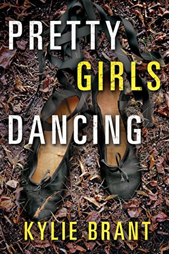 With every pirouette, we come closer to the killer…  Pretty Girls Dancing  by Kylie Brant