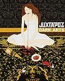 Juxtapoz Dark Arts /Anglais