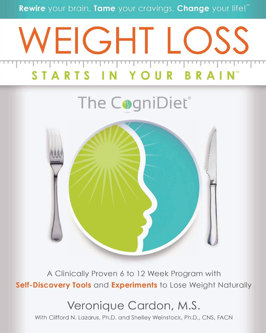 Read Online Weight Loss Starts In Your Brain: A Clinically Proven 6 to 12 Week Program with Self-Discovery Tools and Experiments to Lose Weight Naturally. PDF