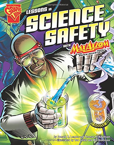Lessons in Science Safety with Max Axiom, Super Scientist (Graphic Science)