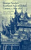 Strange Parallels: Volume 2, Mainland Mirrors: Europe, Japan, China, South Asia, and the Islands: Southeast Asia in Global Context, c.800-1830 (Studies in Comparative World History), Victor Lieberman, 0521823528